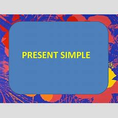 Present Simple Power Point Presentation