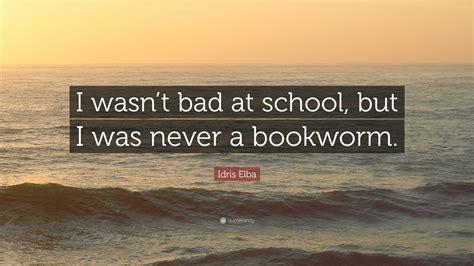 "Idris Elba Quote: ""I wasn't bad at school, but I was never ..."