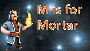 M is for Mortar - Clash of Clans Single Player Campaign ...