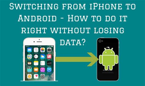 switch from android to iphone switching from iphone to android how to do it right