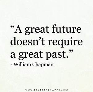 A great future ... Future Greatness Quotes