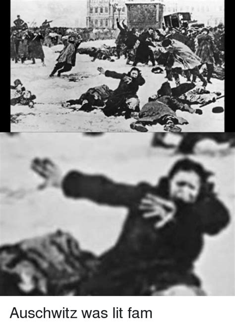 Auschwitz Memes - 多 auschwitz was lit fam fam meme on sizzle