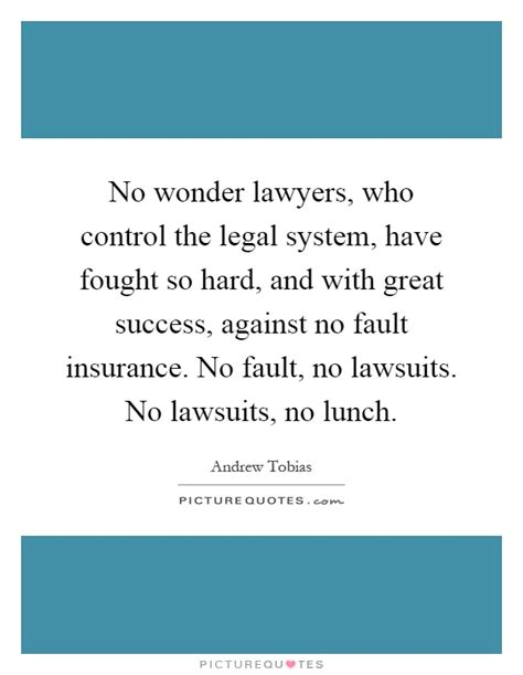 No Wonder Lawyers, Who Control The Legal System, Have