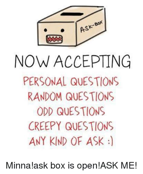 Ask Me Any Question by Ask Bax Now Accepting Personal Questions Random Questions