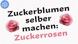 Tortendeko Selber Machen : zuckerblumen selber machen zuckerrosen tutorial tortendeko youtube ~ Frokenaadalensverden.com Haus und Dekorationen