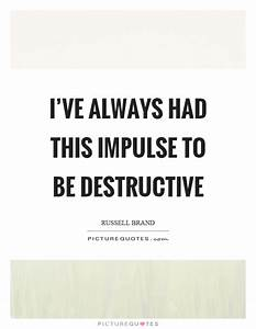 I've always... Destructive Family Quotes