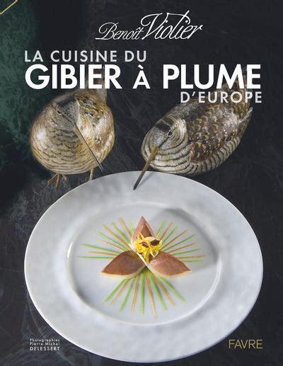 la cuisine du gibier à poil d europe montbel violier la cuisine du gibier poil d 39 europe