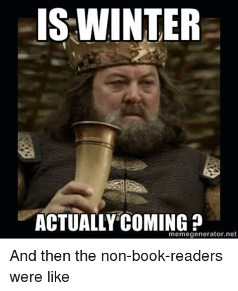 Winter Meme Generator - 25 best memes about game of thrones winter and books game of thrones winter and books memes