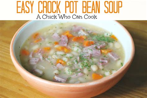 crock pot soup easy a chick who can cook easy crock pot bean soup