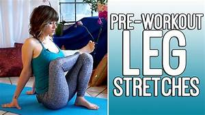 Pre Workout Flexibility Stretches For Runners  U0026 Athletes - Leg Exercise Routine