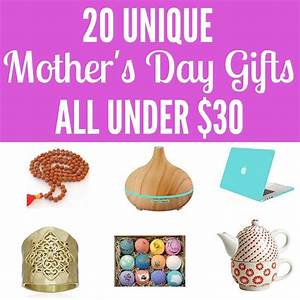 20 Unique Mother's Day Gift Ideas All Under $30 - The ...
