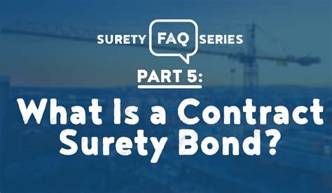 surety faq series part     contract bond