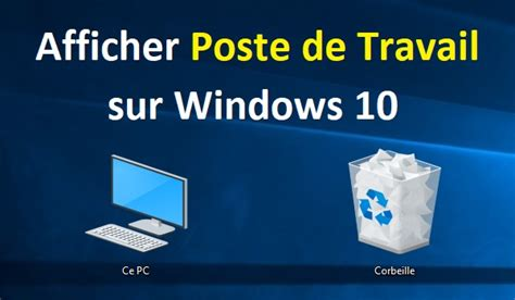 bureau disparu windows 7 comment afficher poste de travail windows 10 sur le bureau