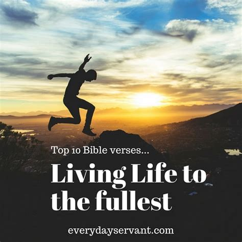 Top 10 Bible Verses-Living Life to the Fullest - Everyday ...