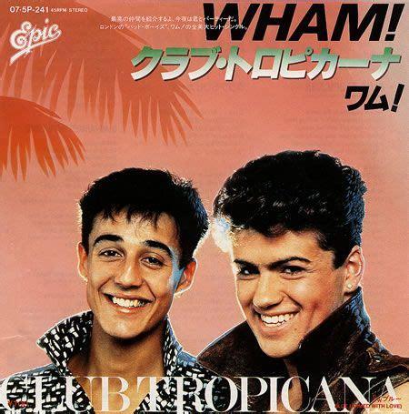 wham tropicana wham club tropicana albums covers singles covers