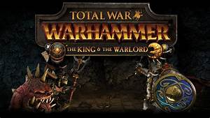 Total War: Warhammer announces The King and the Warlord ...
