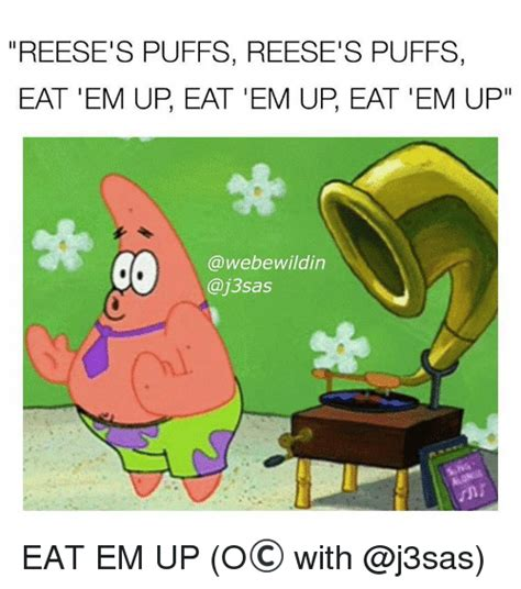 Reeses Meme - 25 best memes about reeses puffs eat em up reeses puffs eat em up memes