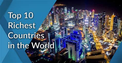 top  richest countries   world
