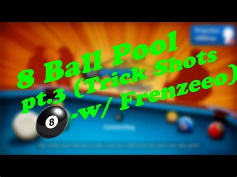 8 ball pool pt 3 trick shots montage w frenzeeo youtube