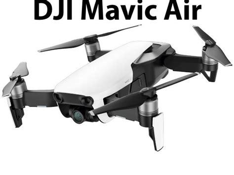 dji mavic air technische daten test und vergleich zu