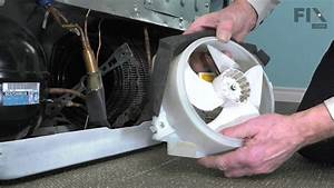 Ge Repair Refrigerator  U2013 How To Replace The Condenser Fan