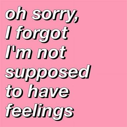 Feelings Sorry Oh Quotes Own Rules Club