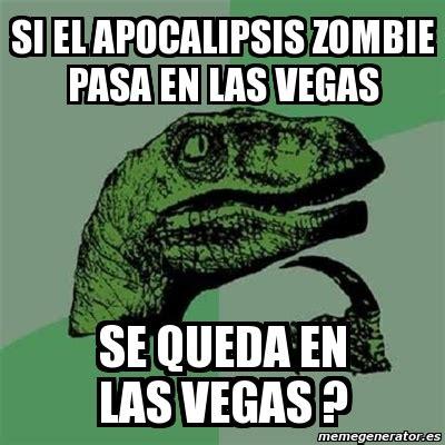 Memes De Las Vegas - meme filosoraptor si el apocalipsis zombie pasa en las vegas se queda en las vegas 2109674