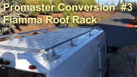 promaster conversion  fiamma roof rack youtube