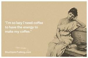 I Need Coffee   Shut Up I'm Talking