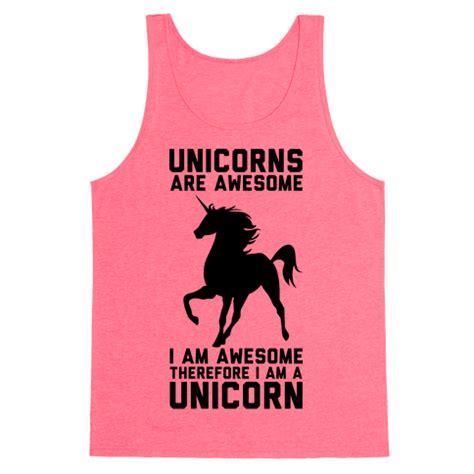 Unicorns Are Awesome I Am Awesome Therefore I Am A Unicorn