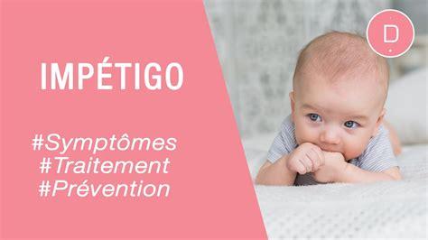 limpetigo chez lenfant maladies infantiles youtube