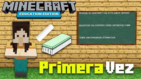 mi primera vez en minecraft education edition la version