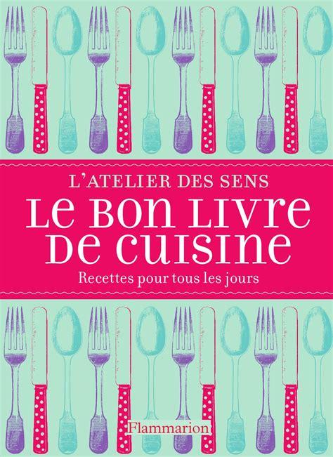 livre cuisine de tous les jours le bon livre de cuisine recettes pour tous les jours by