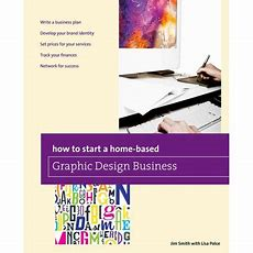 How To Start A Homebased Graphic Design Business