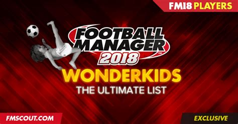 football manager 2018 wonderkids guide to fm 2018