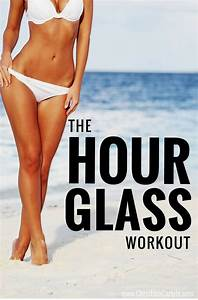 The Hourglass Workout | Ab workouts | Pinterest ...