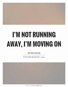 Moving On Quotes   Moving On Sayings   Moving On Picture ...