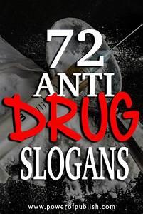 72 Anti Drug Slogans Going Beyond Just Say No