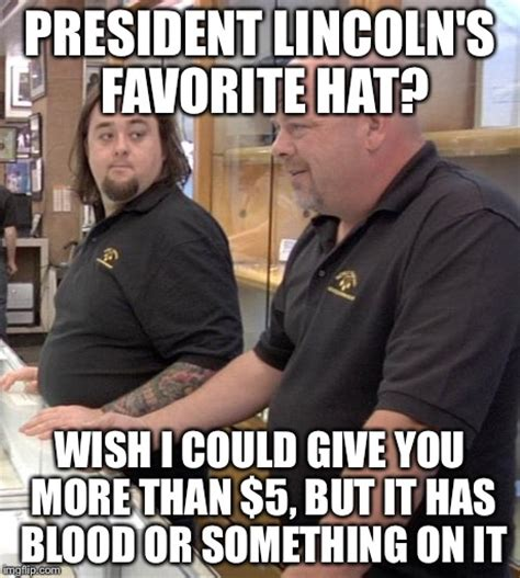 Meme Pawn Stars - pawn stars meme generator 28 images pawn stars on pinterest history channel man humor and