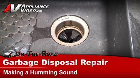 garbage disposal repair diagnostic humming  working