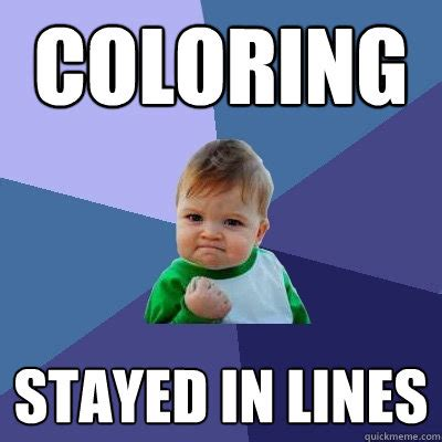 coloring stayed  lines success kid quickmeme