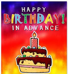 Happy Birthday In Advance | Early Birthday Wishes ...