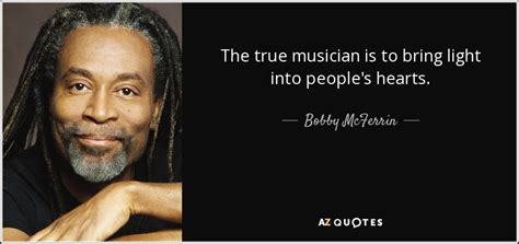 the best of bobby mcferrin top 25 quotes by bobby mcferrin of 51 a z quotes