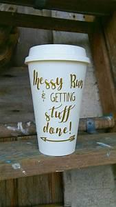 messy, bun, , u0026, getting, stuff, done, funny, coffee, mug, tumbler, to