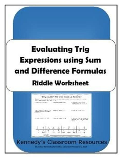 Evaluating Trig Expressions With Sum And Difference Formulas  Riddle Worksheet  Student, The O