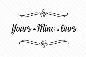 Yours + Mine = Ours SVG Cut file by Creative Fabrica ...