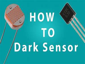 How To Make Dark Sensor With Ldr