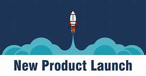 How To Do A New Product Launch Like A Pro