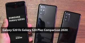 Galaxy S20 Vs Galaxy S20 Plus Comparison 2020