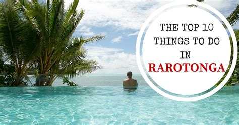 things to cook a top 10 things to do in rarotonga cook islands x days in y